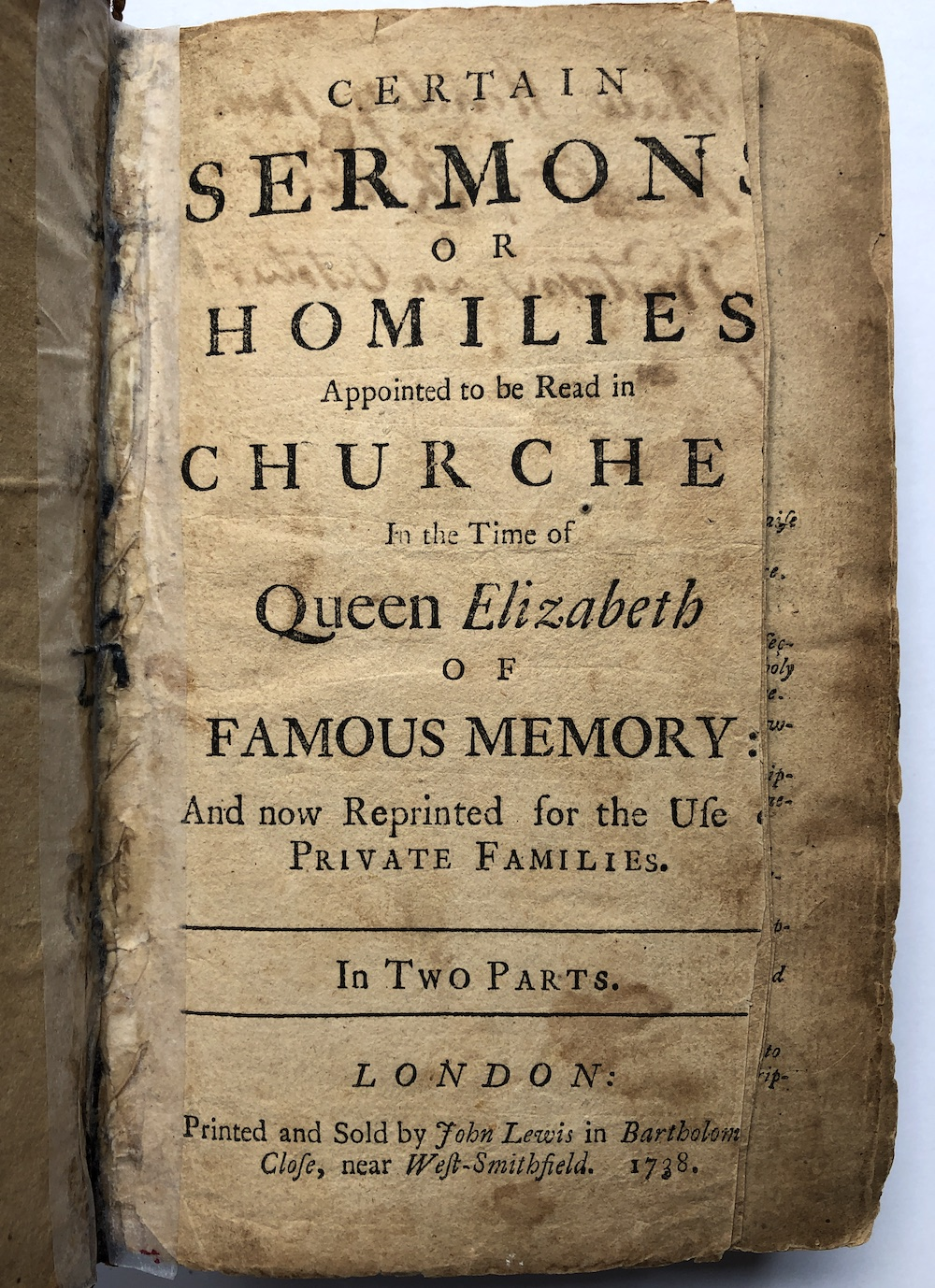 Certain Sermons or Homilies appointed to be read in churches in the time of  the late Queen Elizabeth of Famous Memory, and now reprinted for the use