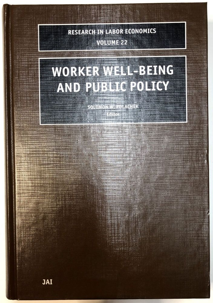 Worker Well-Being and Public Policy. Solomon W. Polachek.