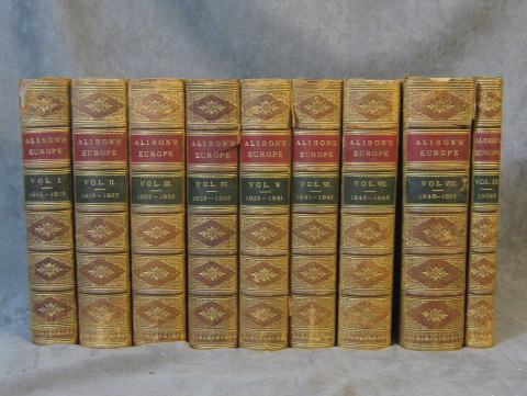 History of Europe: from the Fall of Napoleon in MDCCCXV to the Accession of Louis Napoleon in MDCCCLII, 9 Volume Complete Set (8 + index). Archibald Alison, Sir.
