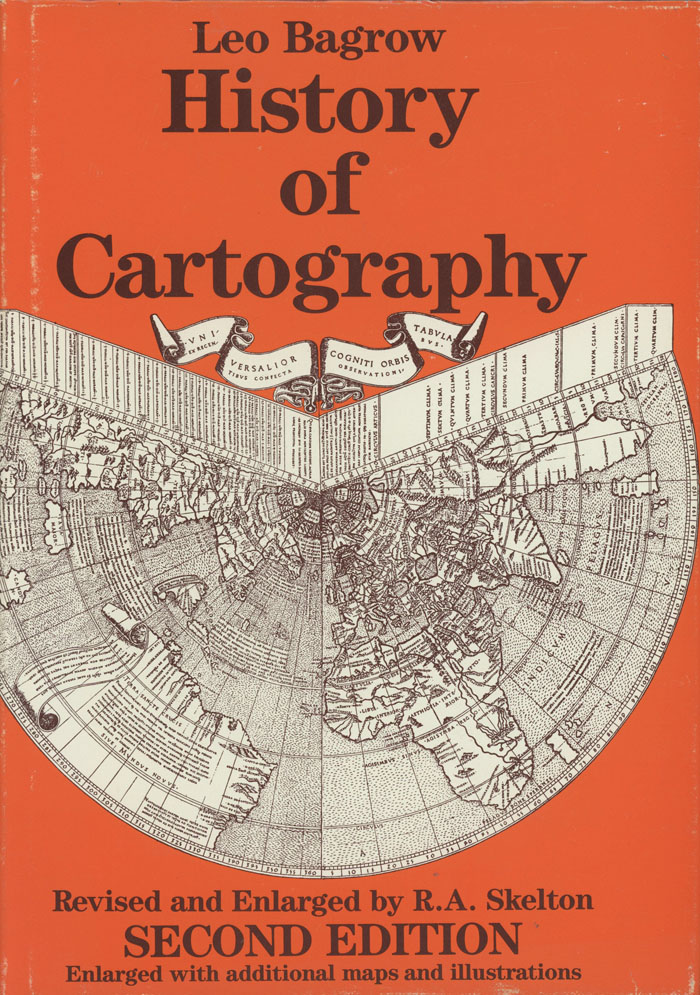 History of Cartography, second edition. Leo Bagrow, R. A. Skelton.