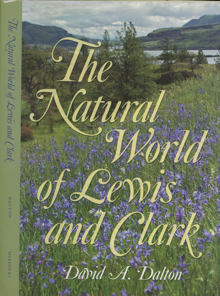 The Natural World of Lewis and Clark. David A. Dalton.