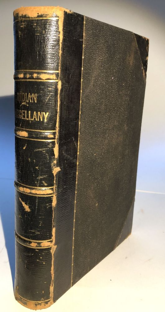 The Indian Miscellany; containing Papers on the History, Antiquities, Arts, Languages, Religions, Traditions and Superstitions of the American Aborigines; with descriptions of their domestic life, manners, customs, traits, amusements and exploits, Travels and adventures in the Indian county; incidents of border warfare; missionary relations, etc. W. W. Beach.