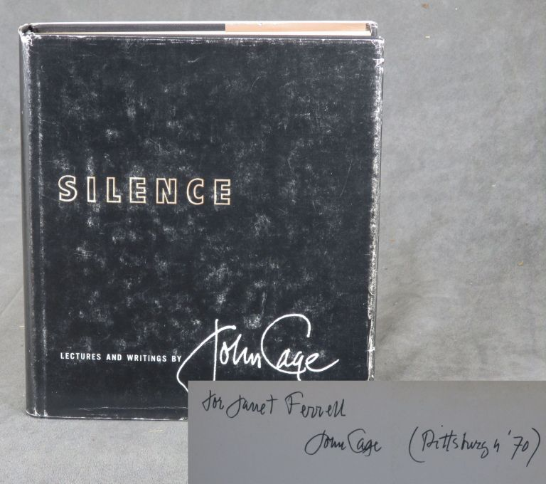 Silence: Lectures and Writings -- inscribed by the author