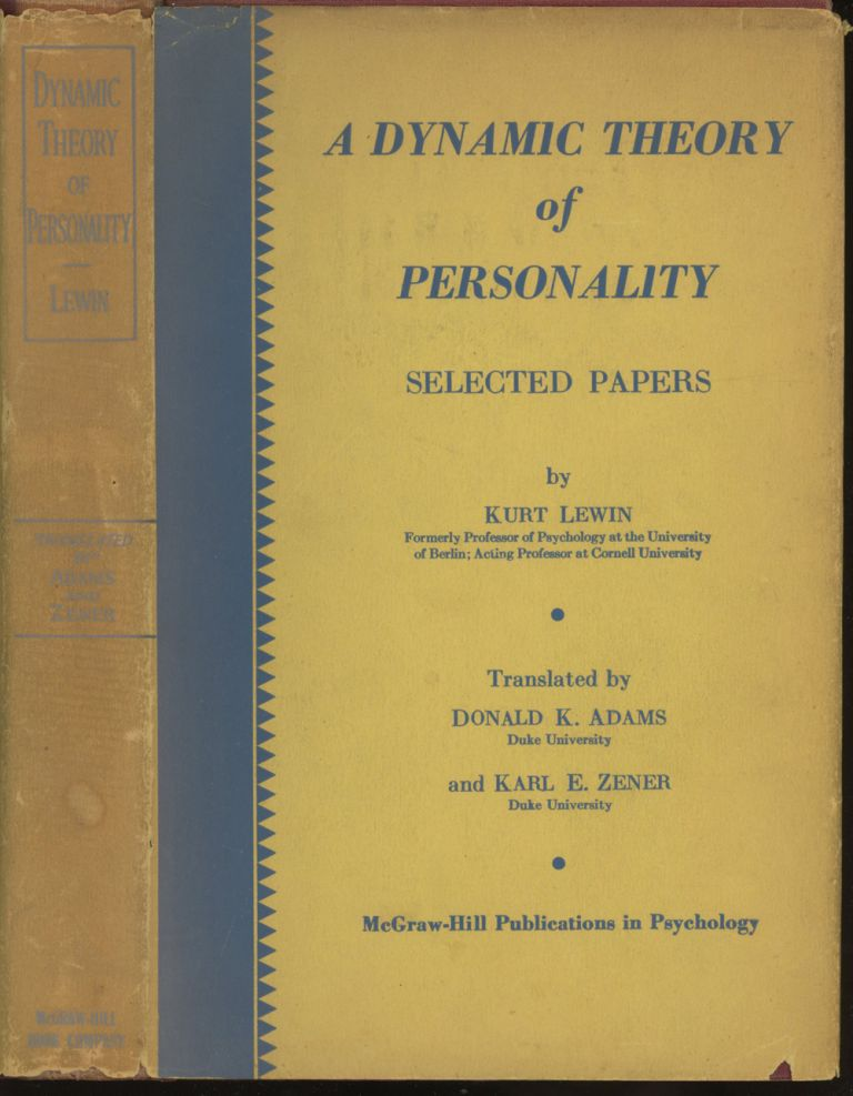 A Dynamic Theory of Personality: Selected Papers (J. J. Gibson's copy). Kurt Lewin, Donald Adams, Karl Zener, James Jerome Gibson, trans.