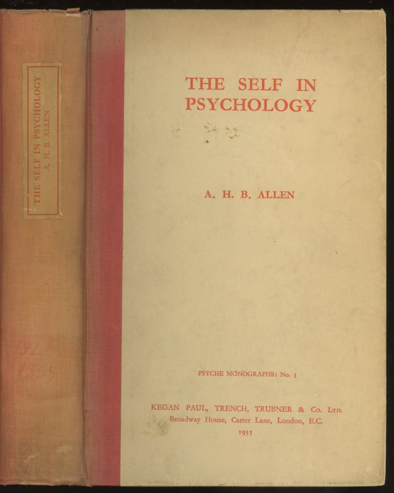 The Self in Psychology: A Study in the Foundations of Personality (Psyche Monographs 5). A. H. B. Allen.