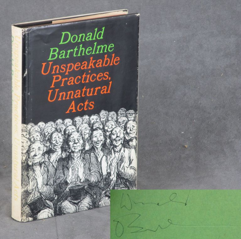 Unspeakable Practices, Unnatural Acts. Donald Barthelme.