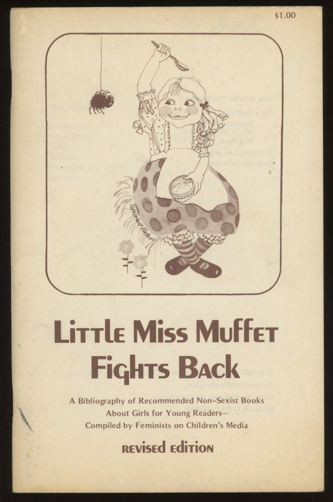 Little Miss Muffet Fights Back: A Bibliography of Recommended Non-Sexist Books About Girls for Young Readers. Feminists on Children's Media.