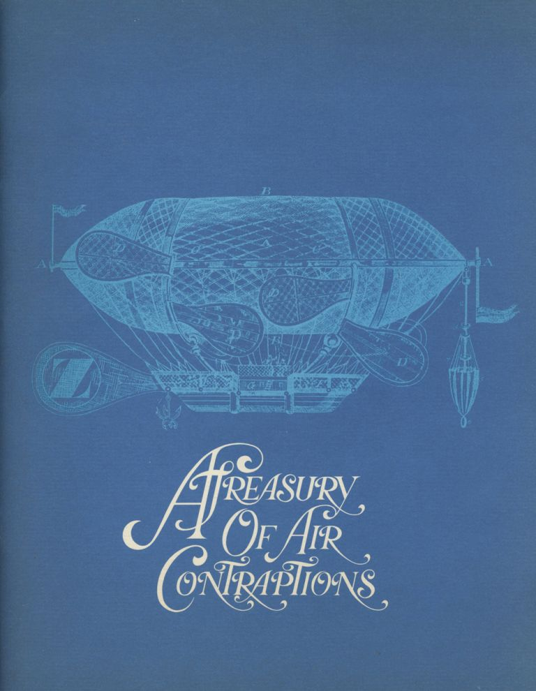 A Treasury of Air Contraptions. Fred Schad, Jack Borror.