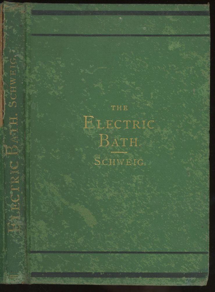 The Electric Bath: Its Medical Uses, Effects and Appliance