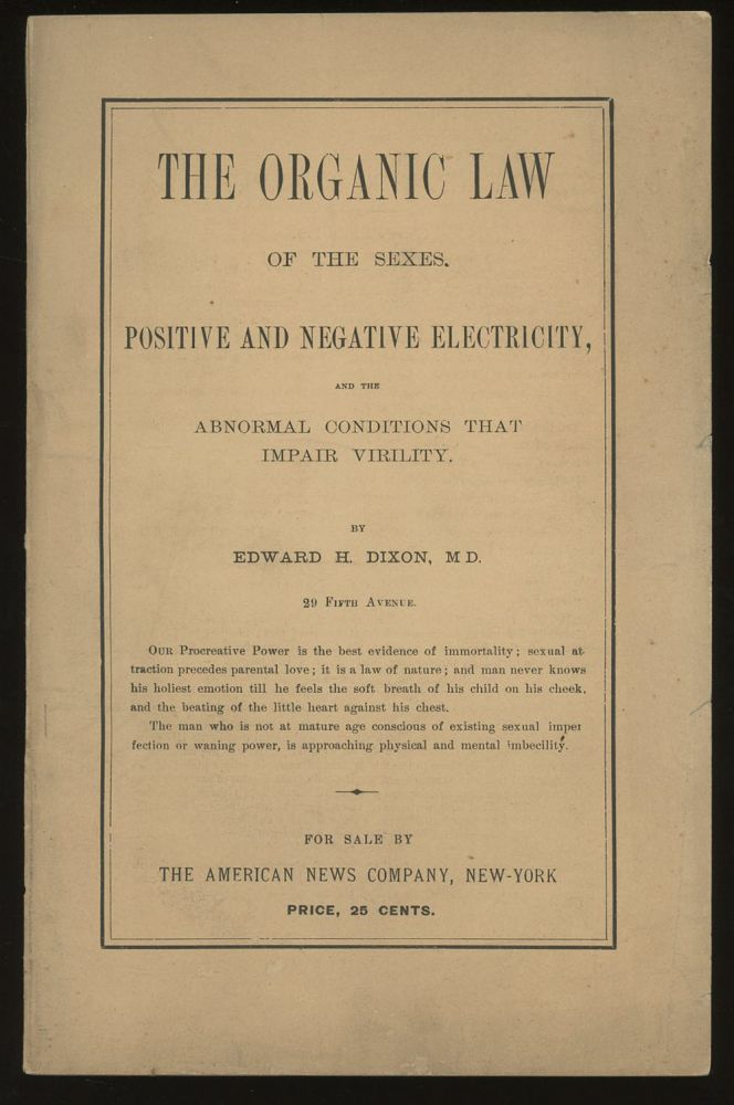 The Organic Law of the Sexes, Positive and Negative Electricity...