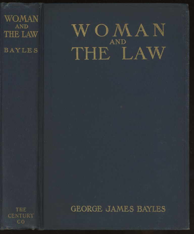 Woman and the Law. George James Bayles, I. F. Russell, intro.