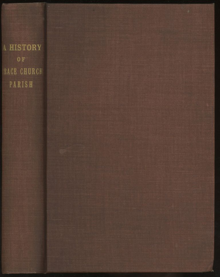 A History of Grace Church Parish, Mount Washington, Pittsburgh, PA: With LIst of Parishioners, Vestrymen, Baptisms, Confirmations, Marriages, Burials et cetera... including, also, a Sketch of the Early History of the Parish. Robert John Coster, Rev., Thomas J. Bigham.