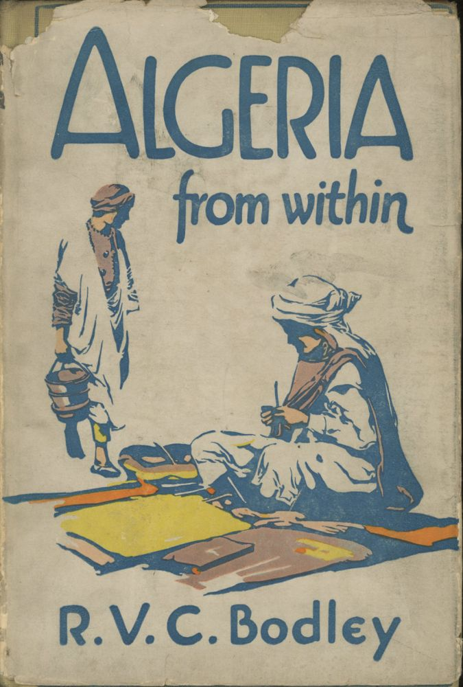 Algeria from Within. R. V. C. Bodley.