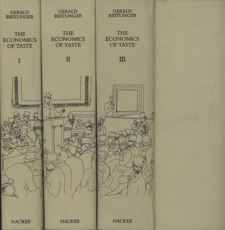 The Economics of Taste: The Rise and Fall of Picture Prices, 1760-1960, 3 vols.--Volume I, Volume II, and Volume III. Gerald Reitlinger.