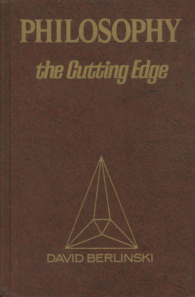 Philosophy: The Cutting Edge. David Berlinski, ed., Carl G. Hempel, C. G. Hempel, Et. Al.