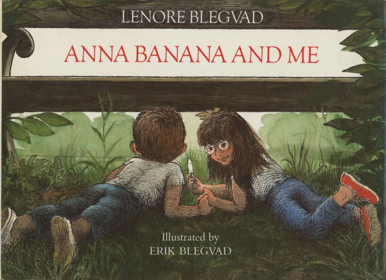 Anna Banana and Me; Illustrated by Erik Blegvad. Lenore Blegvad, ill Erik Blegvad.
