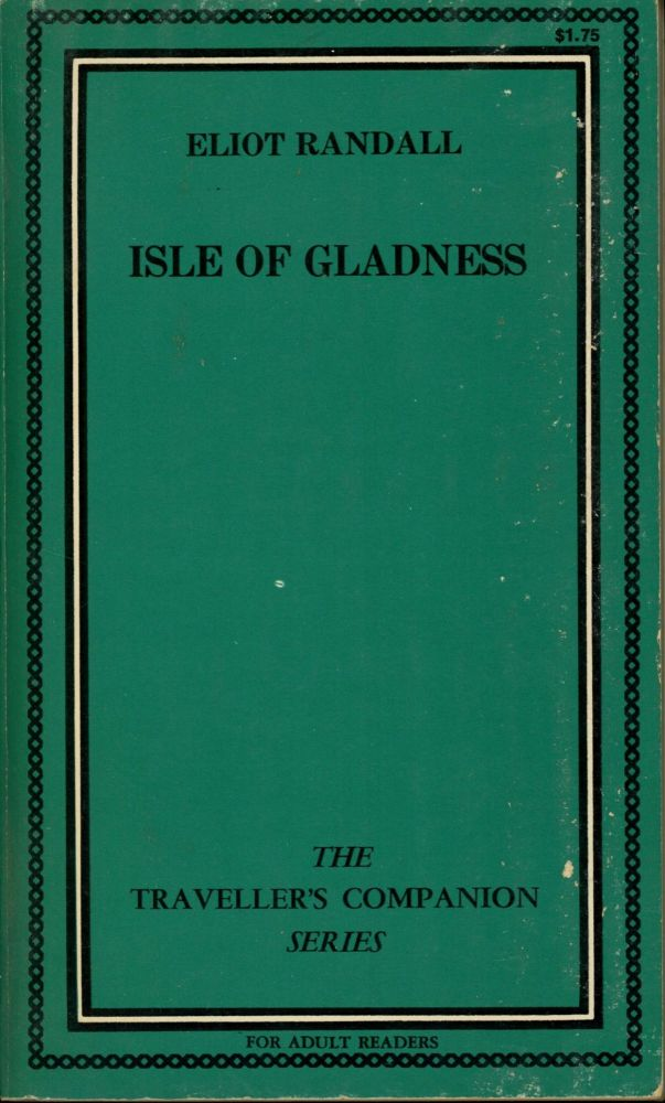 Isle of Gladness; The Traveller's Companion Series, TC-445. Eliot Randall.