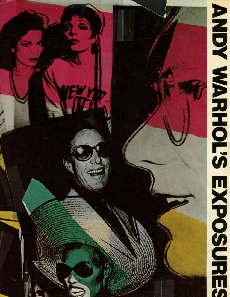 Andy Warhol's Exposures; Photographs by Andy Warhol, Text by Andy Warhol with Bob Colacello. Andy Warhol, Bob Colacello.