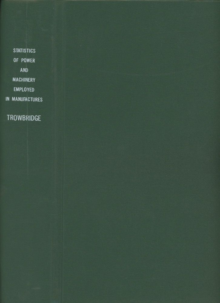 Reports on the Water-Power of the United States, Part II;Statistics of Power and Machinery Employed in Manufactures; Department of the Interior, Census Office. W. P. Trowbridge, James L. Greenleaf, Dwight Porter, Walter G. Elliot, William Pettit Trowbridge.