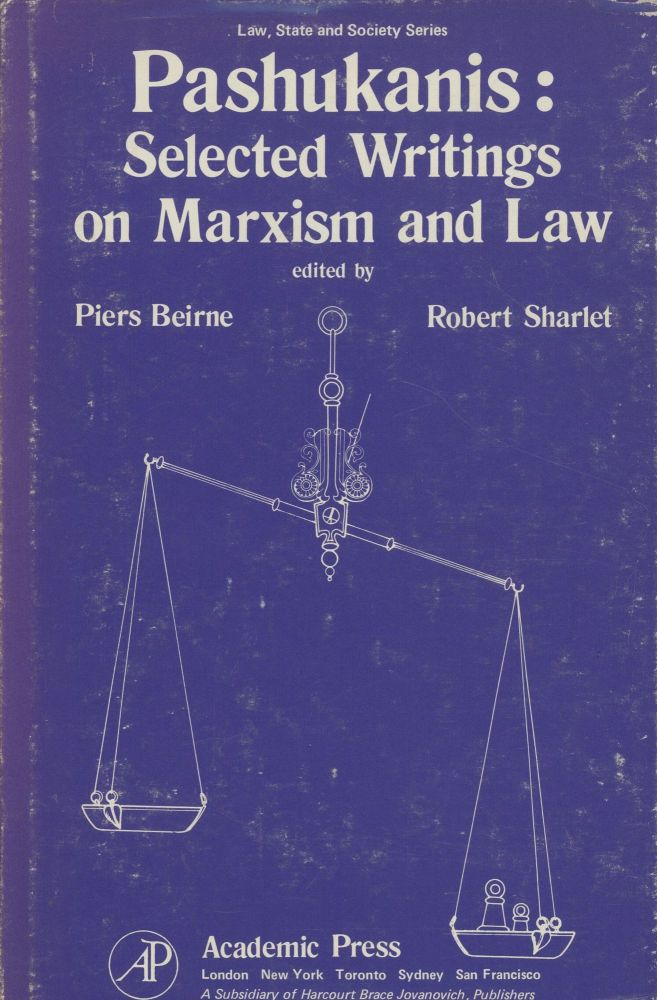 Pashukanis: Selected Writings on Marxism and Law. Piers Beirne, Robert Sharlet, Evgeny Pashukanis.