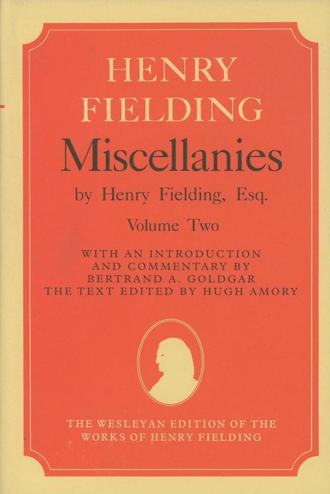 Miscellanies, Volume Two; The Wesleyan Edition of the Works of Henry Fielding. Henry Fielding, Bertrand A. Goldgar, Hugh Amory.