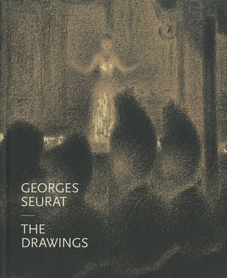 Georges Seurat: The Drawings. Jodi Hauptman, Georges Seurat, Karl Buchberg, Et. Al.