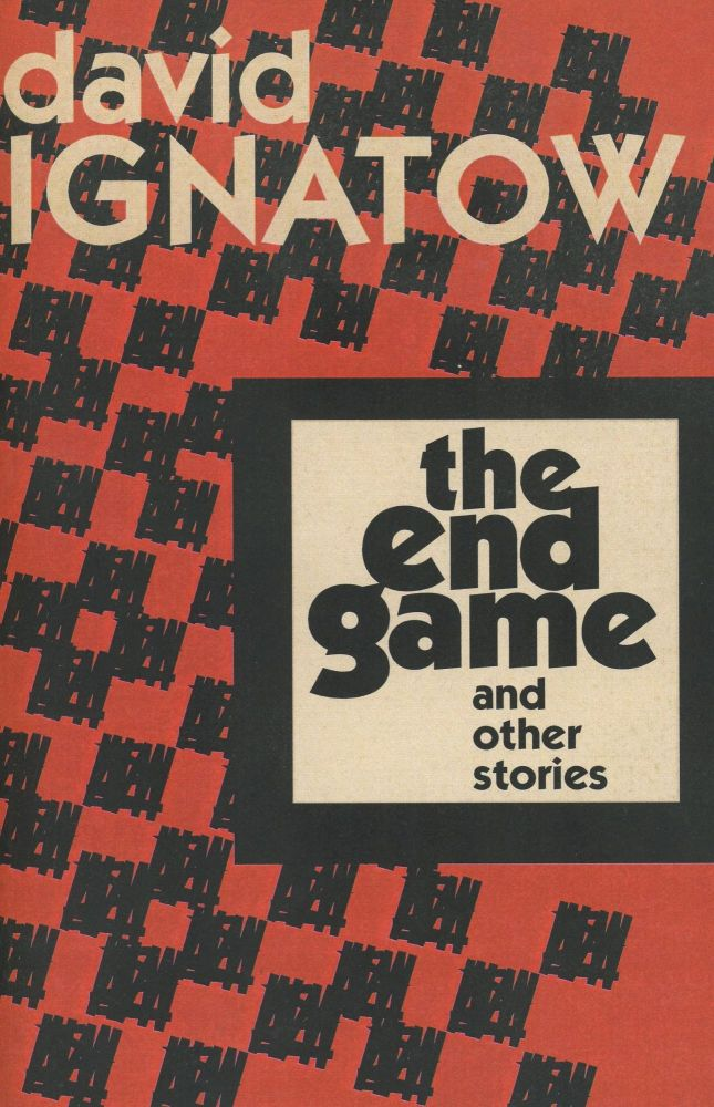 The End Game and Other Stories. David Ignatow.