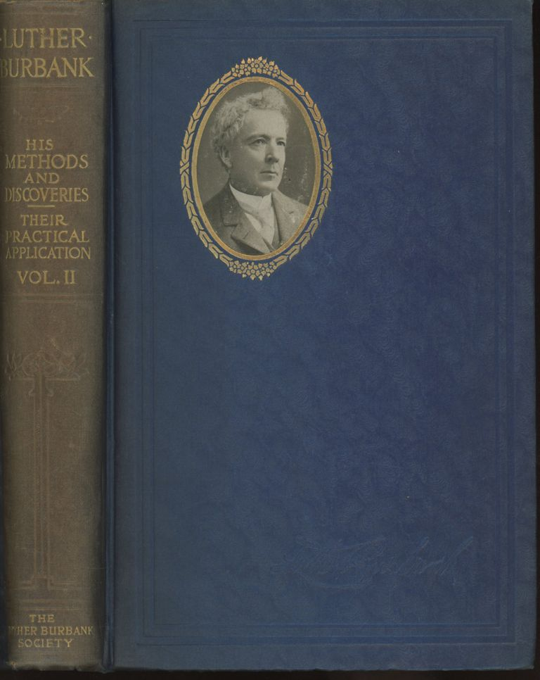Luther Burbank: His Methods and Discoveries and Their Practical Application...