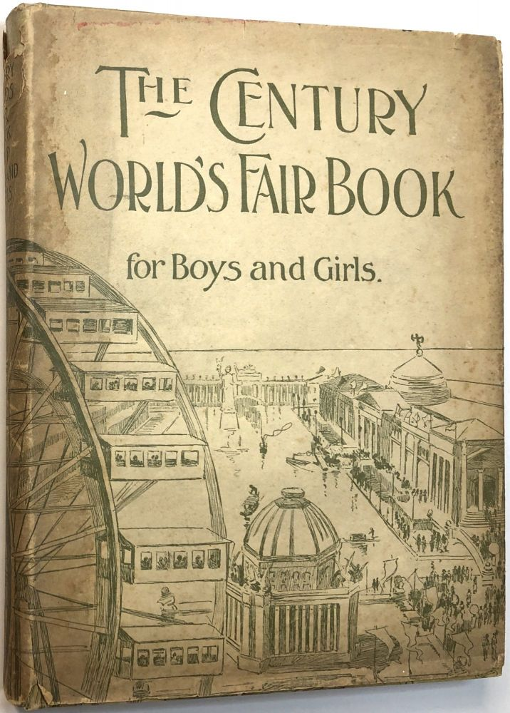 The Century World's Fair Book for Boys and Girls: Being the Adventures of Harry and Philip with their Tutor, Mr. Douglass at the World's Columbian Exposition. Tudor Jenks.