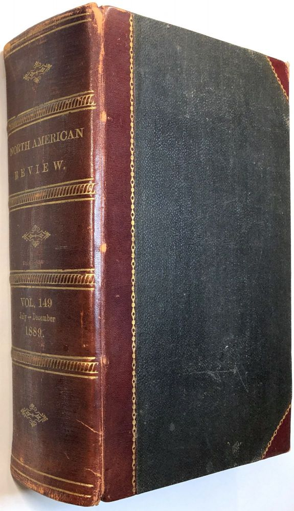 The North American Review: Vol. CXLIX July-December 1889 (Six issues bound in one volume). Lloyd Bryce.