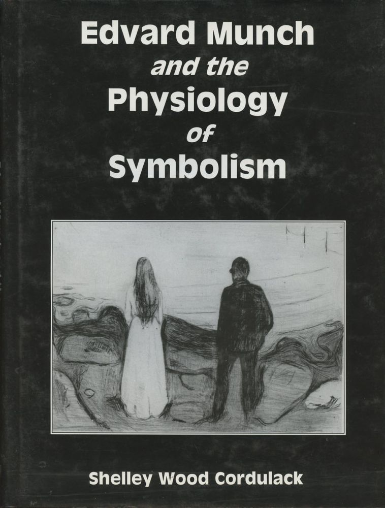 Edvard Munch And The Physiology Of Symbolism Shelley Wood