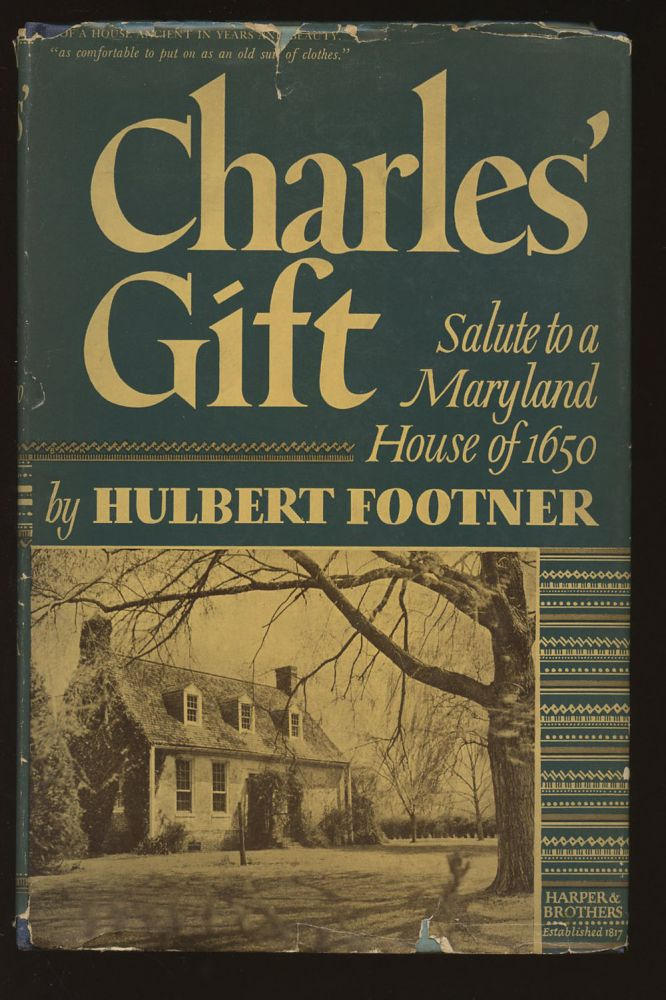 Charles' Gift: Salute to a Maryland House of 1650