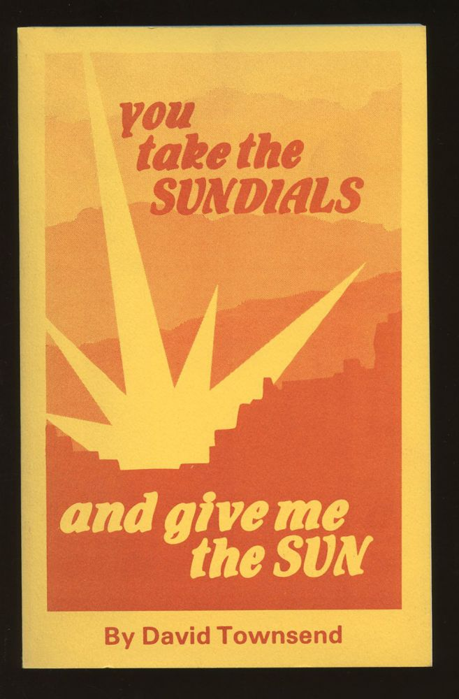 You Take the Sundials and Give Me the Sun