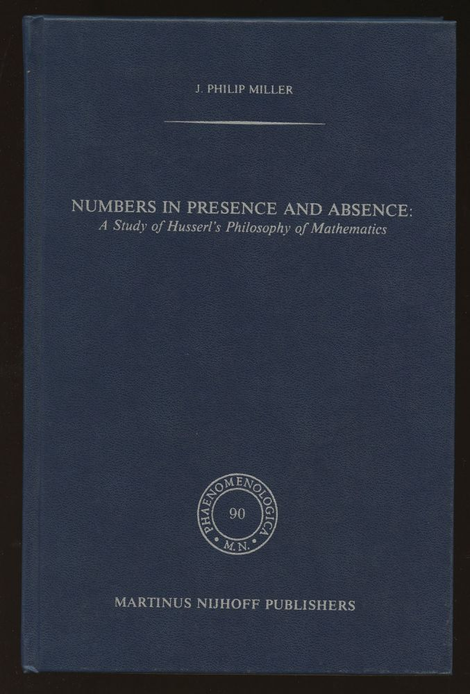 Numbers in Presence and Absence: A Study of Husserl's Philosophy...