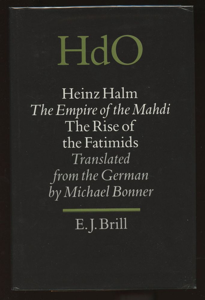 The Empire of the Mahdi: The Rise of the Fatimids (Handbuch der Orientalistik/Handbook of Oriental Studies). Heinz Halm, Michael Bonner.