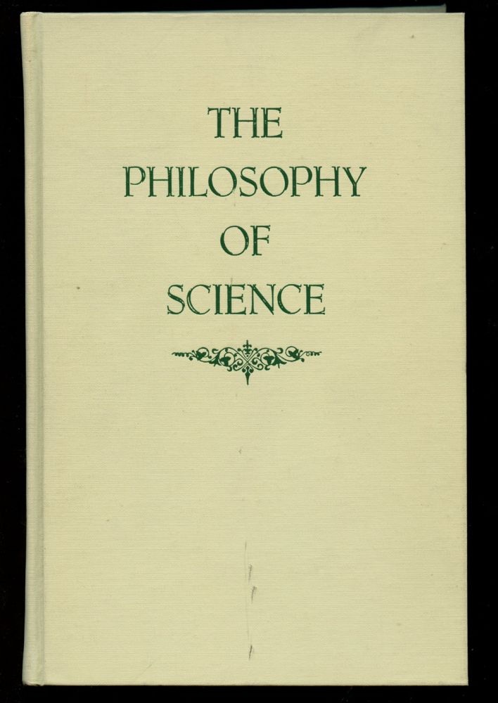 The Philosophy of Science: A Systematic Account. Peter Caws.