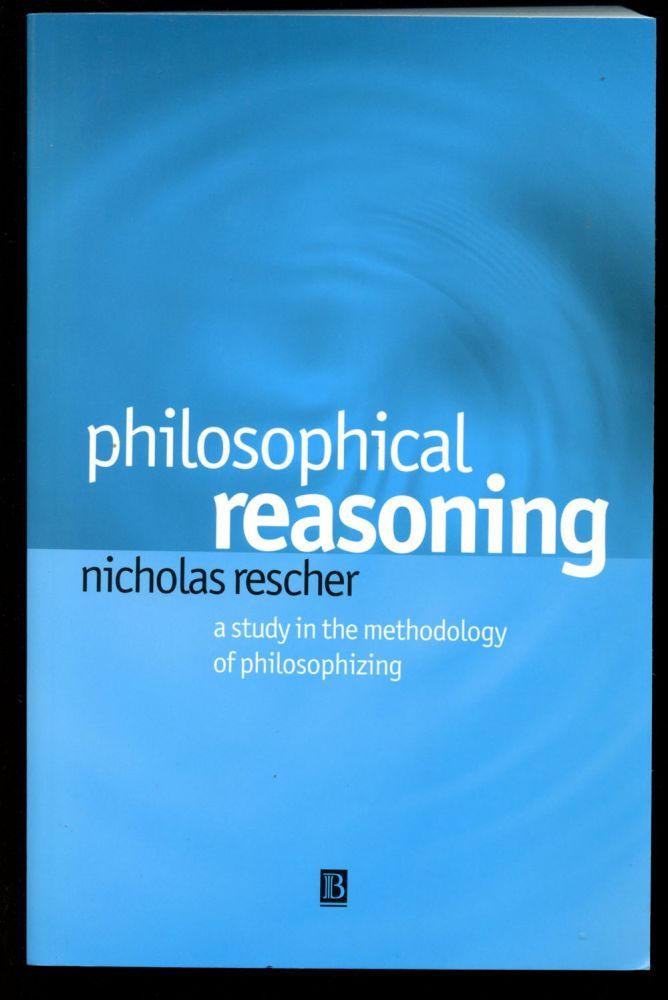 Philosophical Reasoning: A Study in the Methodology of Philosophizing. Nicholas Rescher.