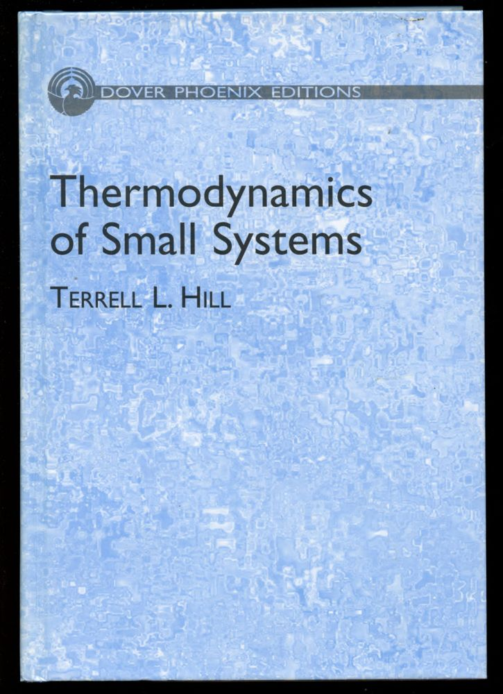 Thermodynamics of Small Systems. Terrell L. Hill.