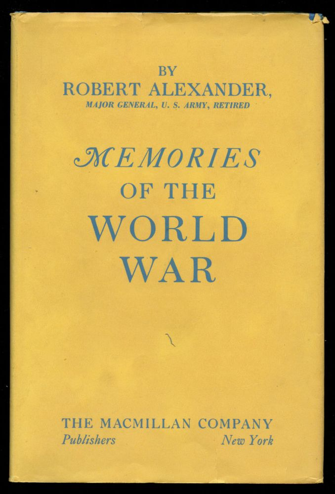 Memories of the World War, 1917-1918. Robert Alexander.