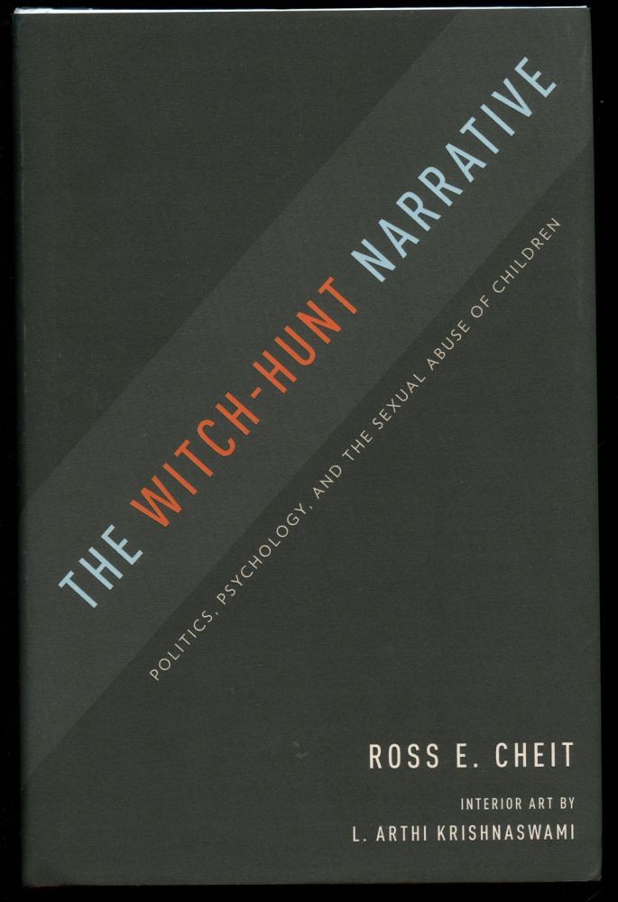 The Witch-Hunt Narrative: Politics, Psychology, and the Sexual Abuse of Children. Ross E. Cheit, L. Arthi Krishnaswami.
