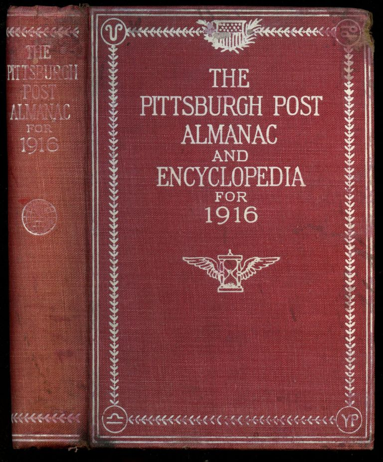 The Pittsburgh Post Almanac and Encyclopedia for 1916
