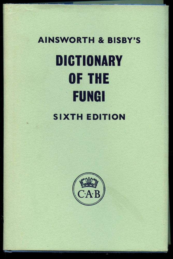 Ainsworth & Bisby's Dictionary of the Fungi: Including the Lichens by P.W. James and D.L. Hawksworth. G. C. Ainsworth.