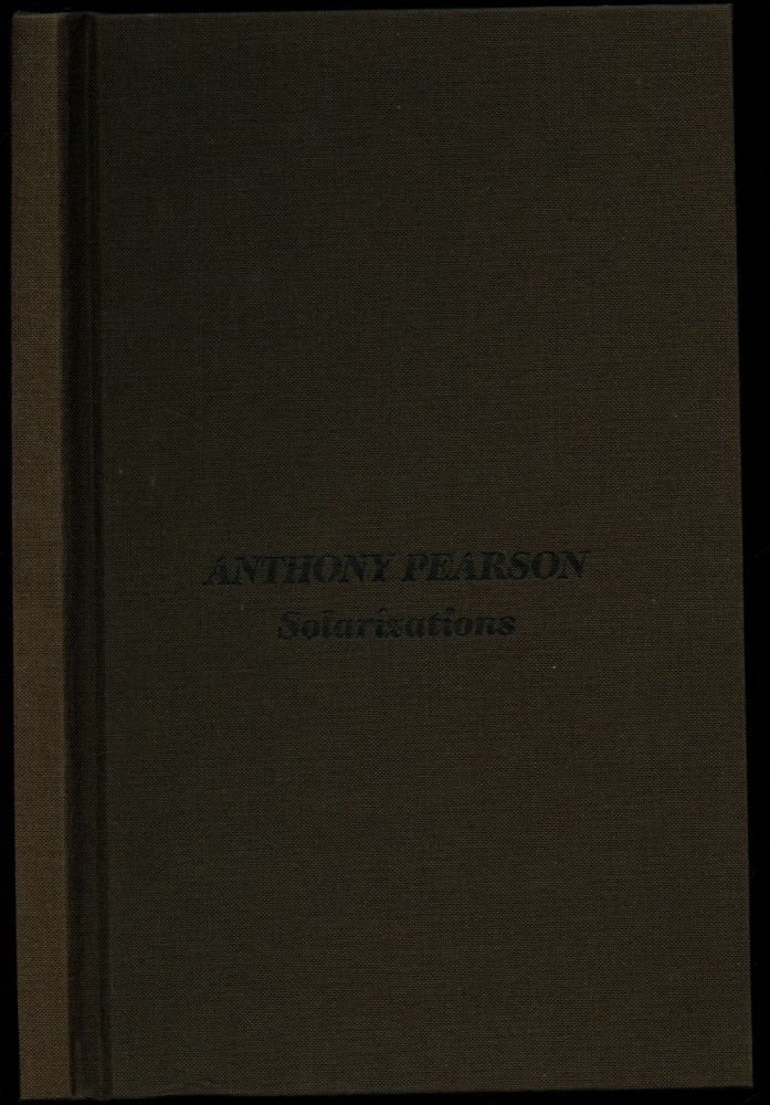 Anthony Pearson: Solarizations. Anthony Pearson, John Rasmussen, Tim Griffin.