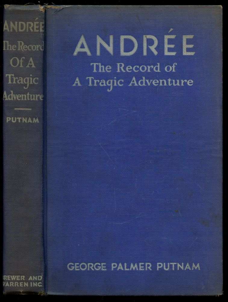 Andree: The Record of a Tragic Adventure. George Palmer Putnam.