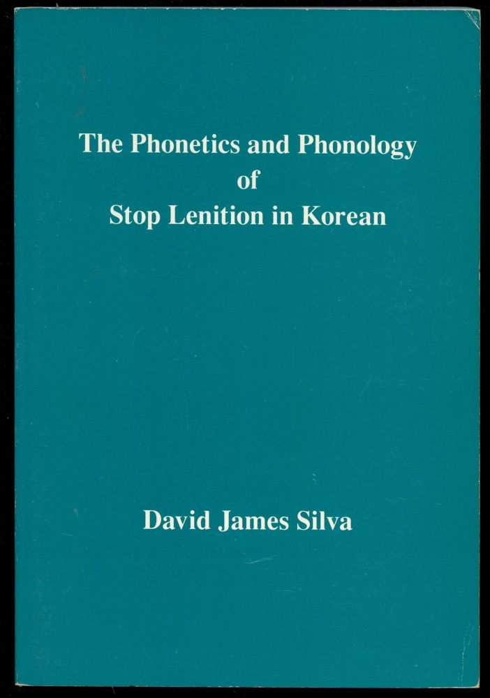 The Phonetics and Phonology of Stop Lenition in Korean. David James Silva.