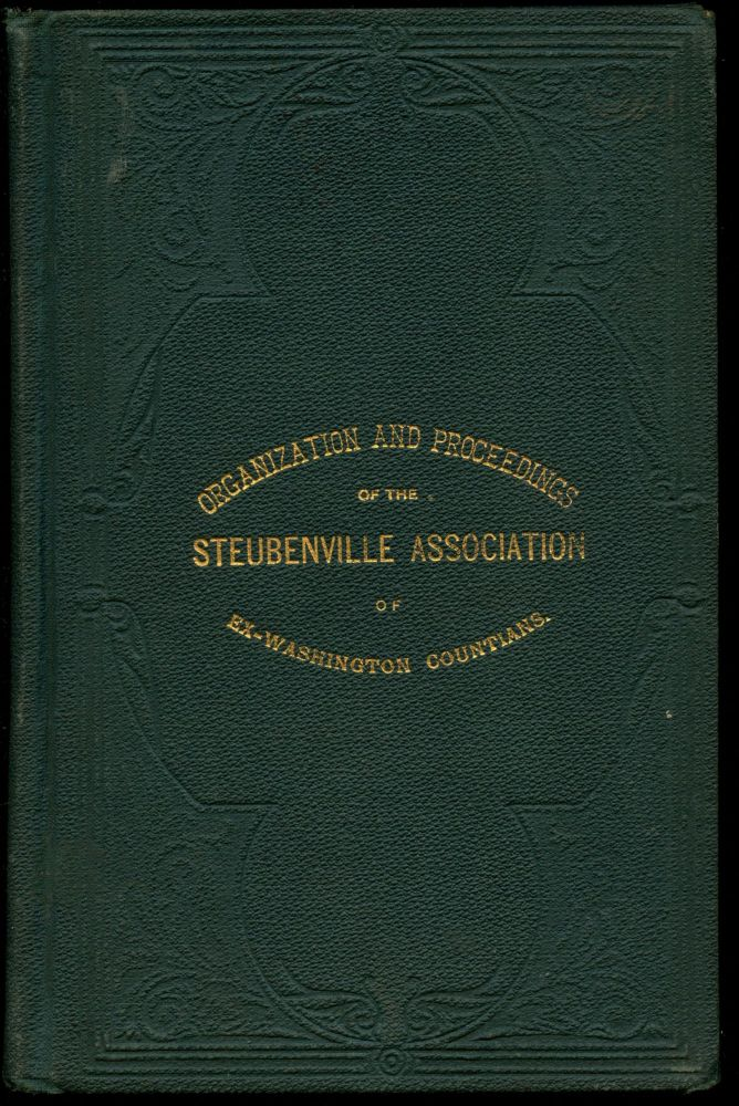 Organization and Proceedings of the Steubenville Association of Ex-Washington Countians. M. A. Cooper.