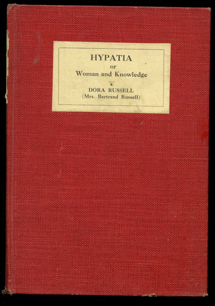 Hypatia or Woman and Knowledge. Dora Russell.