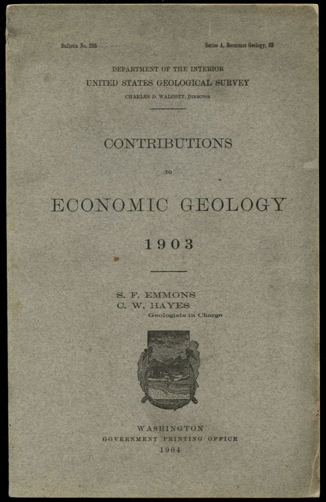 Contributions to Economic Geology 1903. S. F. Emmons, C W. Hayes.