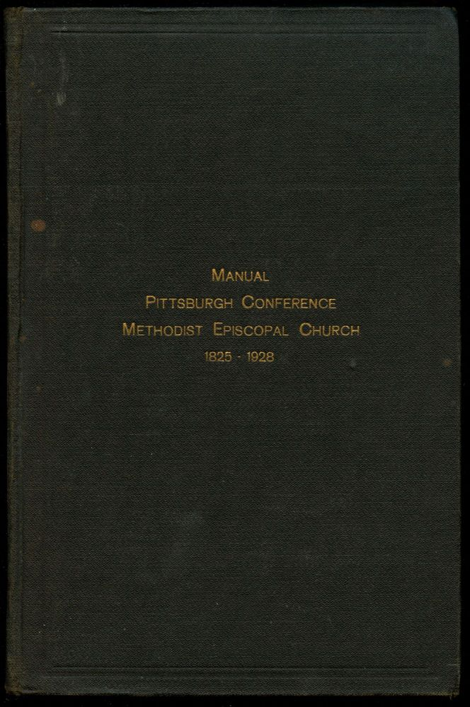 Manual of the Pittsburgh Conference of the Methodist Episcopal Church. Grafton T. Reynolds.