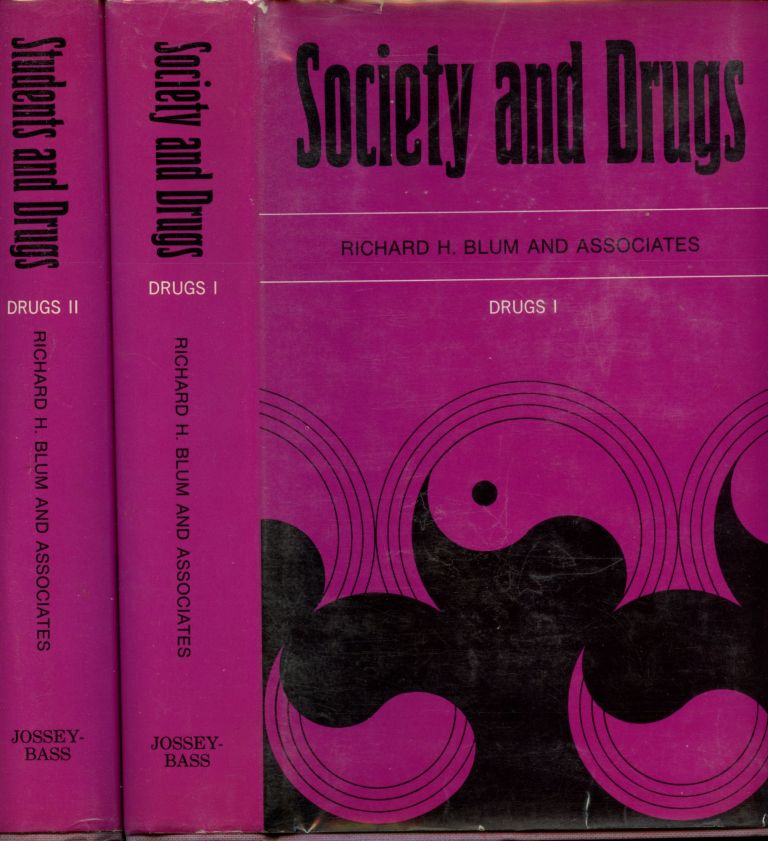 Society and Drugs: I--Social and Cultural Observations and II--College and High School Observations (Two volume complete set). Richard H. and Associates Blum.